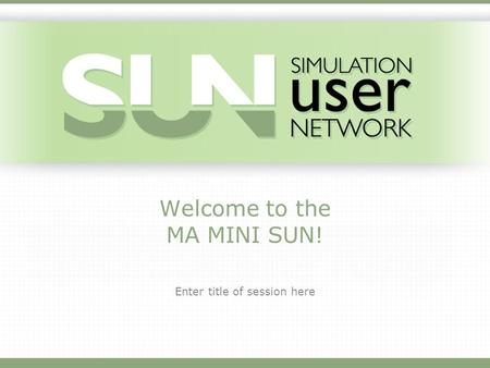 Welcome to the MA MINI SUN! Enter title of session here.