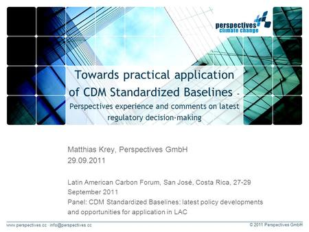 · © 2011 Perspectives GmbH Towards practical application of CDM Standardized Baselines – Perspectives experience.