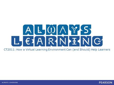 CT2011: How a Virtual Learning Environment Can (and Should) Help Learners.