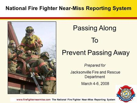 National Fire Fighter Near-Miss Reporting System
