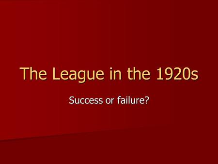 The League in the 1920s Success or failure?. The Dispute: An Italian general was killed while he was doing some work for the League in Greece. The Italian.
