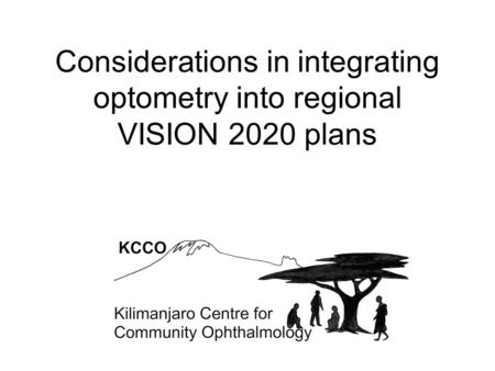 Considerations in integrating optometry into regional VISION 2020 plans.