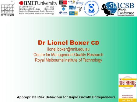 INTERGON Appropriate Risk Behaviour for Rapid Growth Entrepreneurs Dr Lionel Boxer CD June 2006 intergon.net Centre for Management.