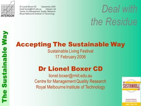 Deal with the Residue The Sustainable Way INTERGON Dr Lionel Boxer CD September 2005 intergon.net Centre for Management Quality.