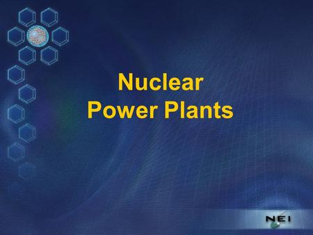 Nuclear Power Plants. Nuclear Power Plant Turbine and Generator Spinning turbine blades and generator Boiling water Steam.