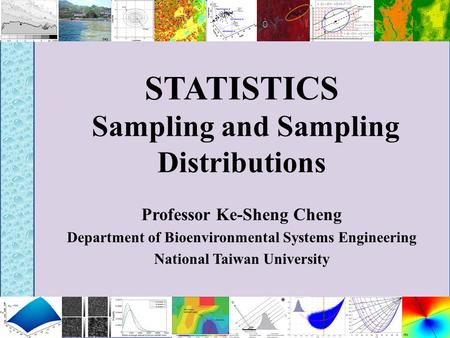 STATISTICS Sampling and Sampling Distributions