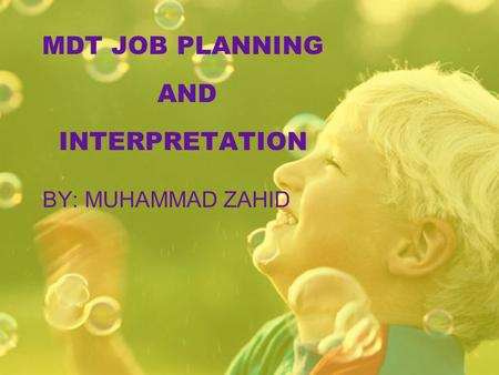 MDT JOB PLANNING AND INTERPRETATION BY: MUHAMMAD ZAHID.