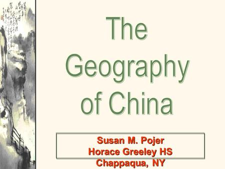 Susan M. Pojer Horace Greeley HS Chappaqua, NY. Satellite View of China.