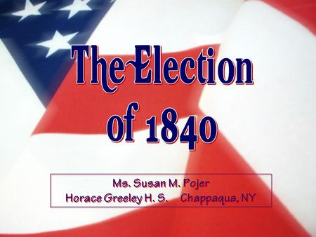 Ms. Susan M. Pojer Horace Greeley H. S. Chappaqua, NY.