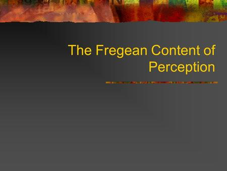 The Fregean Content of Perception. Varieties of Representationalism Representationalism: Phenomenal property = representing content C in manner M Pure.