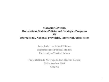 Managing Diversity Declarations, Statutes/Policies and Strategies/Programs Of International, National, Provincial, Territorial Jurisdictions Joseph Garcea.