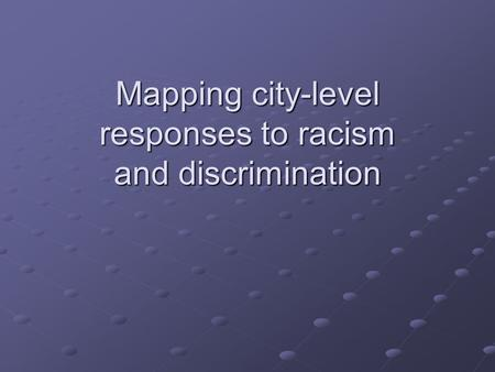 Mapping city-level responses to racism and discrimination.