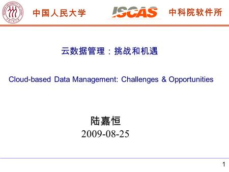 1 2009-08-25 Cloud-based Data Management: Challenges & Opportunities.