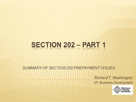 SUMMARY OF SECTION 202 PREPAYMENT ISSUES Richard T. Washington VP, Business Development 1.