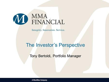 The Investors Perspective Tony Bertoldi, Portfolio Manager.