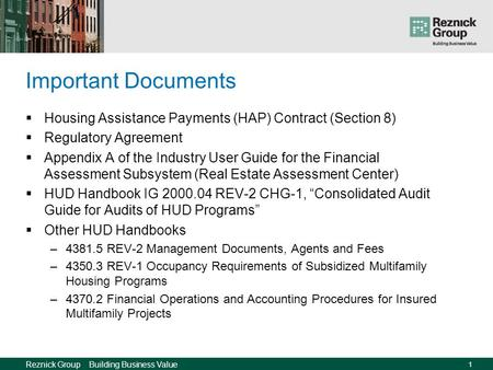 HUD Multifamily Housing Compliance Its Your Project, but is it really? Presented by Karen K. Smith, CPA Principal, Reznick Group, P.C. May 10, 2007.