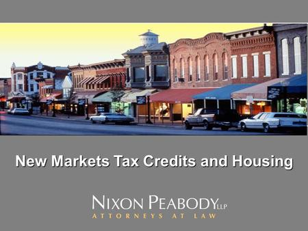 New Markets Tax Credits and Housing. Common Misunderstandings About New Markets Tax Credits Commercial real estate development is the best use of NMTCs.