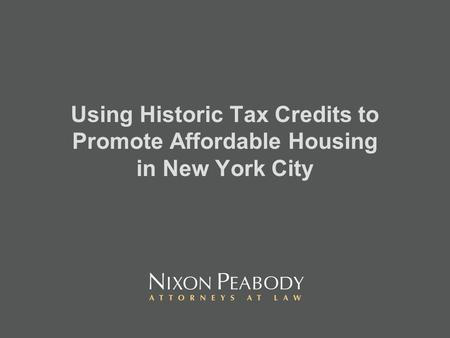Using Historic Tax Credits to Promote Affordable Housing in New York City.