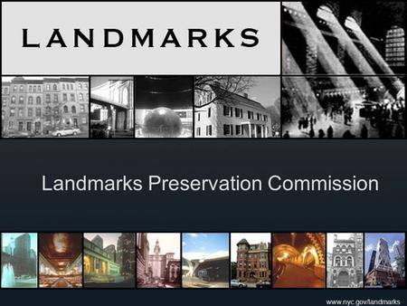 Www.nyc.gov/landmarks Landmarks Preservation Commission.
