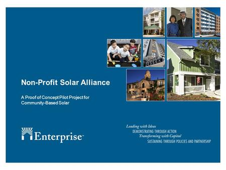 Non-Profit Solar Alliance A Proof of Concept Pilot Project for Community-Based Solar.