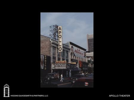 HIGGINS QUASEBARTH & PARTNERS, LLC APOLLO THEATER.