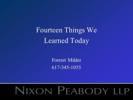 Fourteen Things We Learned Today Forrest Milder 617-345-1055.