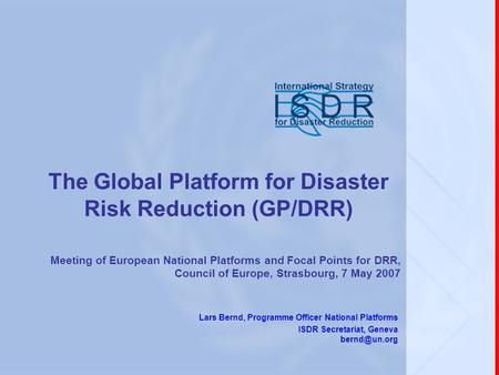 The Global Platform for Disaster Risk Reduction (GP/DRR)