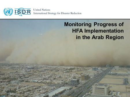 Www.unisdr.org 1 Monitoring Progress of HFA Implementation in the Arab Region.