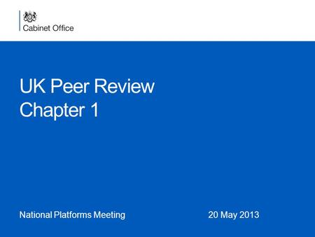 UK Peer Review Chapter 1 National Platforms Meeting20 May 2013.