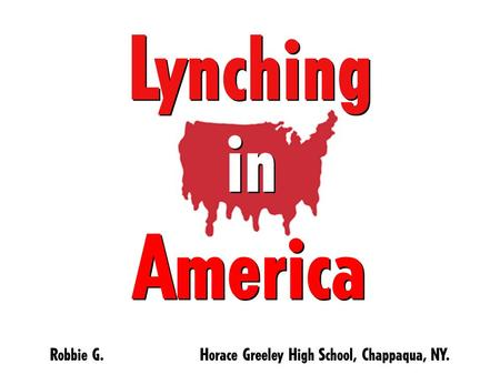 Lynching America in Robbie G. Horace Greeley High School, Chappaqua, NY.