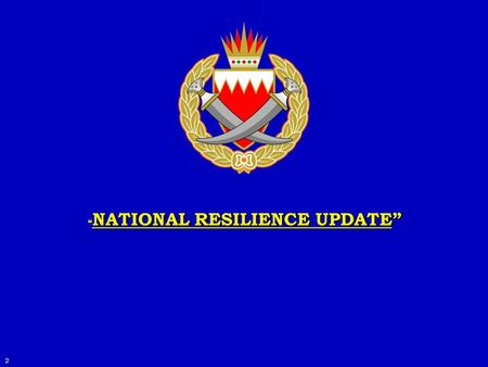 NATIONAL RESILIENCE UPDATE NATIONAL RESILIENCE UPDATE 2.