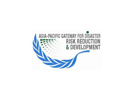 The Asia Pacific Gateway for Disaster Risk Reduction and Development has been proposed as a regional hub that: provides quick and easy access to networks.