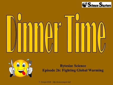 T. Trimpe 2008  Bytesize Science Episode 26: Fighting Global Warming.