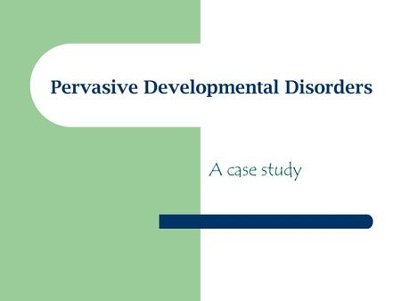 Pervasive Developmental Disorders A case study. Andy Age 6 Degenerative hearing loss diagnosed at age 2. Bilateral hearing aid use began at time of identification.