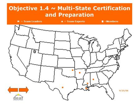 Objective 1.4 ~ Multi-State Certification and Preparation = Team Leaders = Team Experts=Members 9/25/06.