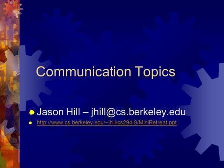 Communication Topics Jason Hill –