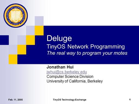 Deluge TinyOS Network Programming The real way to program your motes