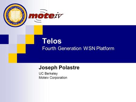 Telos Fourth Generation WSN Platform