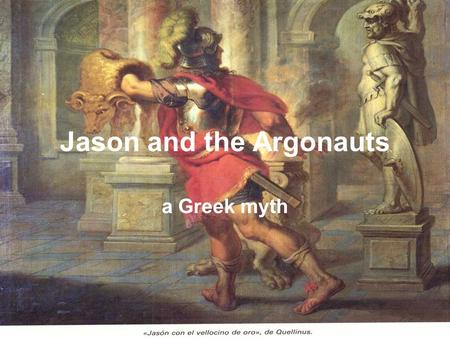 Jason and the Argonauts a Greek myth. Long ago, in ancient Greece, a young man named Jason set out on an incredible nautical expedition in the company.