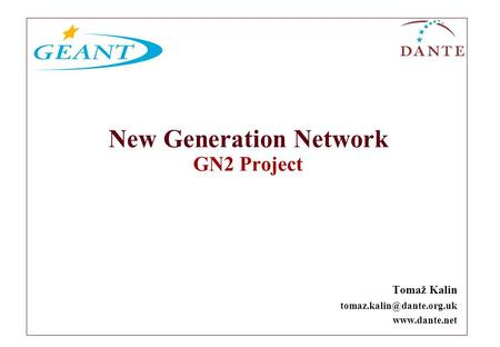 New Generation Network GN2 Project Tomaž Kalin
