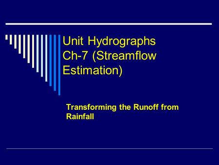 Unit Hydrographs Ch-7 (Streamflow Estimation)