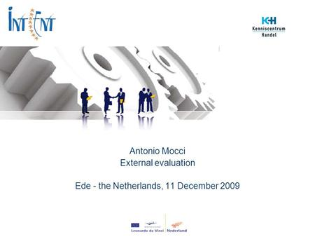 Antonio Mocci External evaluation Ede - the Netherlands, 11 December 2009.