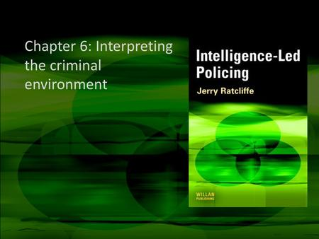 Chapter 6: Interpreting the criminal environment.