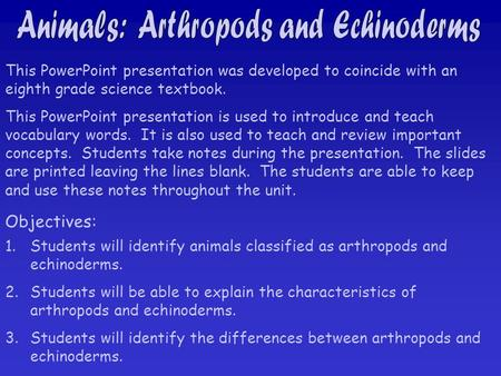 This PowerPoint presentation was developed to coincide with an eighth grade science textbook. This PowerPoint presentation is used to introduce and teach.