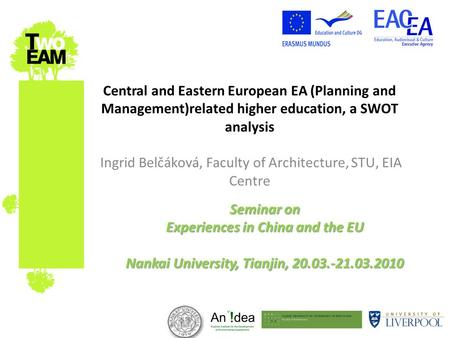 Central and Eastern European EA (Planning and Management)related higher education, a SWOT analysis Ingrid Belčáková, Faculty of Architecture, STU, EIA.