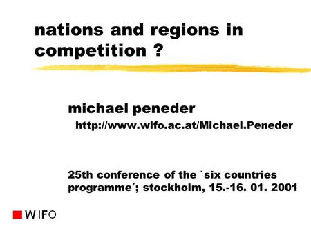 Nations and regions in competition ? michael peneder  25th conference of the `six countries programme´; stockholm,