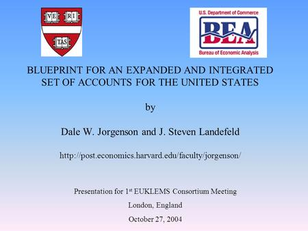 BLUEPRINT FOR AN EXPANDED AND INTEGRATED SET OF ACCOUNTS FOR THE UNITED STATES by Dale W. Jorgenson and J. Steven Landefeld