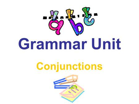 Grammar Unit Conjunctions. Lets Review... The conjunction is the seventh of the eight parts of speech. Just for the record, here are all eight: Noun Pronoun.