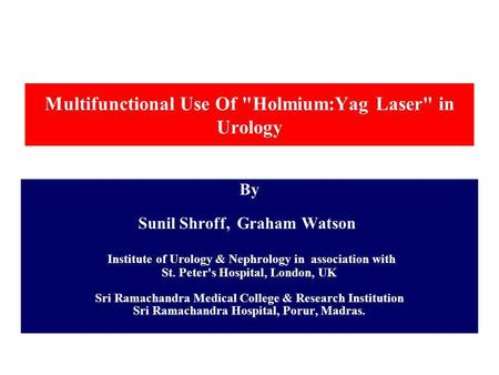 Multifunctional Use Of Holmium:Yag Laser in Urology