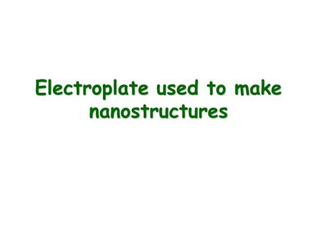 Electroplate used to make nanostructures Can the cathode plate be insulator? Electroplate System: Can the cathode plate be coated with some conductive.